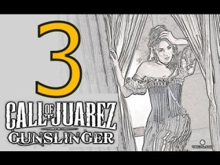 ����������� Call Of Juarez Gunslinger - ����� 3 - �������, ������� � ������� ��������