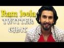 Ram leela - Ranveer Singh interacts with his Twitter fans