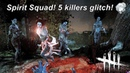 Dead By Daylight Spirit Squad 2 killers glitch Oops make that 5 killers