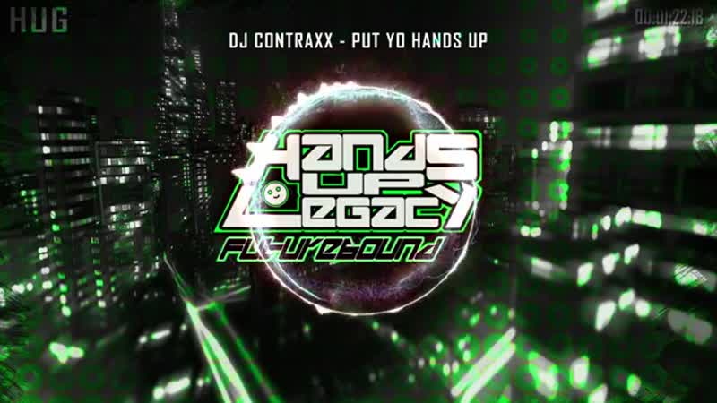 DJ Contraxx - Put Yo Hands Up