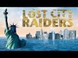Lost City Raiders (Full Movie)