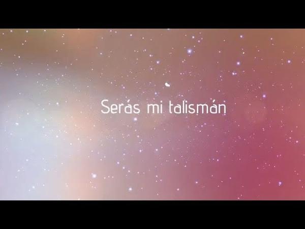Sweet California - Serás mi talismán (Lyric Video)