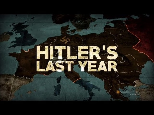 Hitlers Last Year.1of2 (2015, 720p)