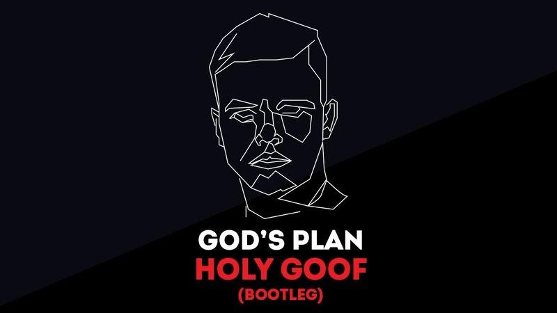 GODS PLAN (HOLY GOOF BOOTLEG)