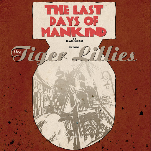 The Tiger Lillies альбом The Last Days of Mankind