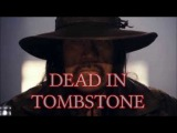 Мертвец из Тумстоуна / Dead in Tombstone (2012) трейлер