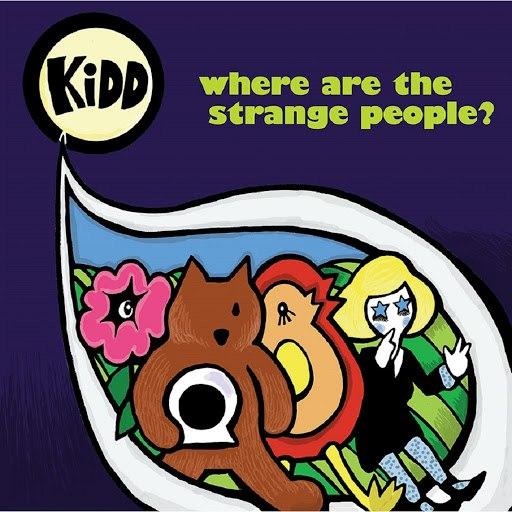 Kidd альбом Where Are the Strange People?