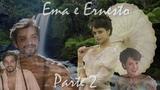 Ema e Ernesto - parte 2