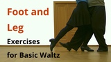Foot and Leg Exercises for Basic Waltz Ballroom Dancing
