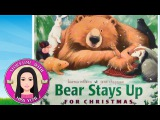 Bear Stays Up For Christmas by Karma Wilson - Stories for Kids (Children's Books Read Aloud)