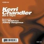 Kerri Chandler альбом Bar A Thym (Remixes)