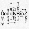 DeadlyBroZ