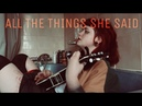 All The Things She Said -t.A.T.u. Ukulele Cover