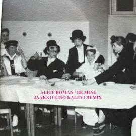 Alice Boman альбом Be Mine (Jaakko Eino Kalevi Remix)