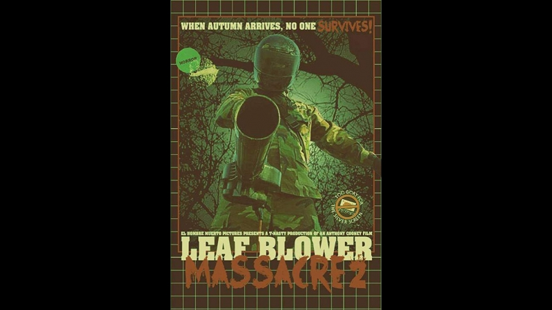 Leaf Blower Massacre 2 (2017)