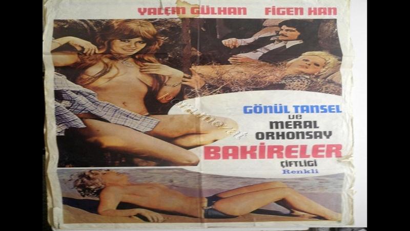 Bakireler Çiftligi -Yücel Uçanoglu 1975- Yalçin Gülhan, Meral Orhonsay, Figen Han
