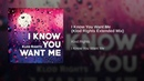 I Know You Want Me Klod Rights Extended Mix