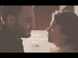 Yiğit & Kübra • Why do I love you?