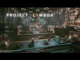 Half-Life шикарен на Unreal Engine 4! PROJECT LAMBDA