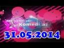 Komedi Az (31.05.2014)