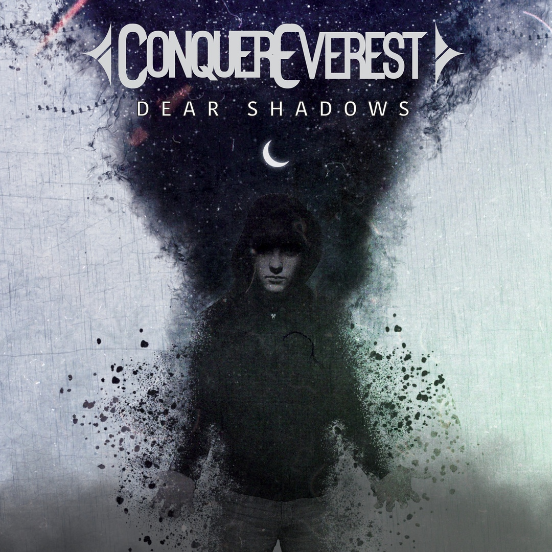 Conquer Everest - Dear Shadows (2018)