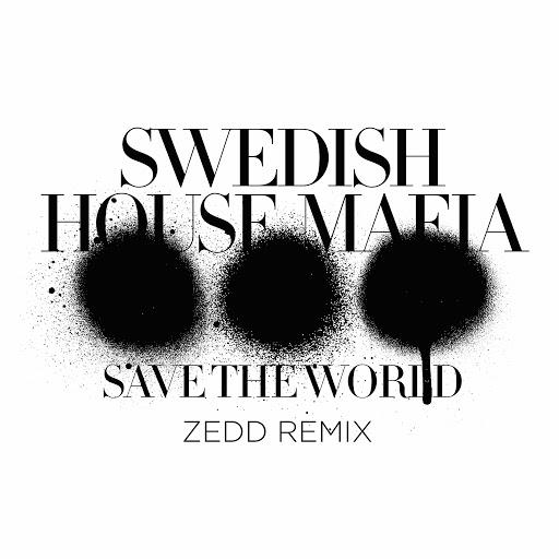 Swedish House Mafia альбом Save The World (Zedd Remix)