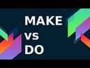 Урок 57 - Когда используются глаголы Do и Make?