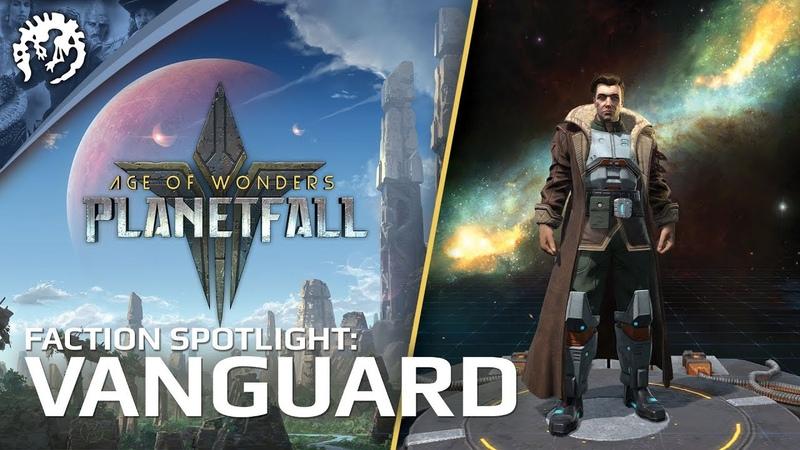 Age of Wonders: Planetfall - Faction Spotlight: Vanguard