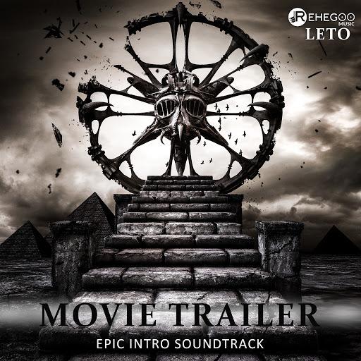 Leto альбом Movie Trailer - Epic Intro Soundtrack, Music for Audiobooks, Multimedia Presentations
