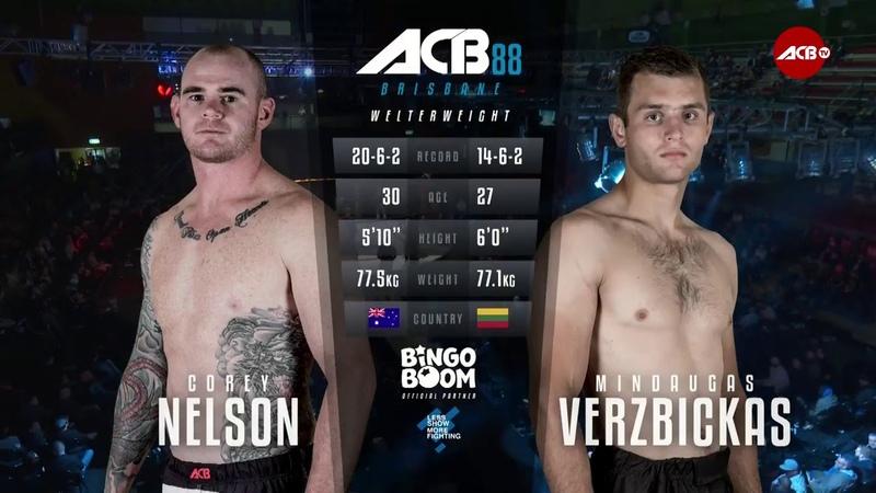 ACB 88 Corey Nelson vs Mindaugas Verzbickas