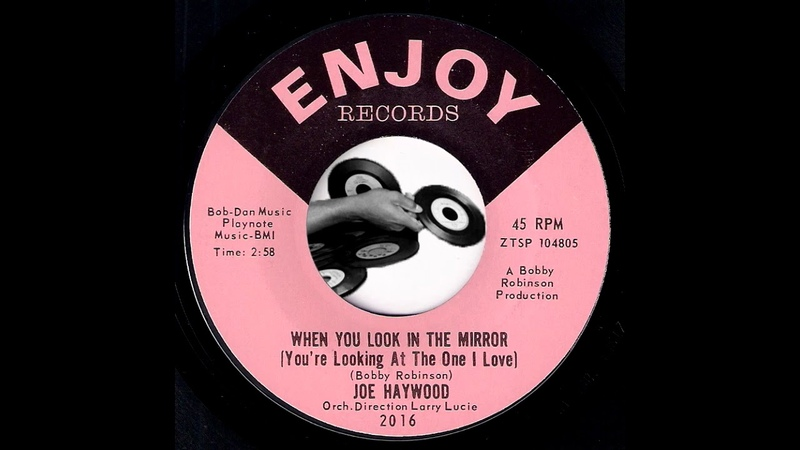 Joe Haywood - When You Look In The Mirror Youre Looking At The One I Love [Enjoy] 1965 Soul 45