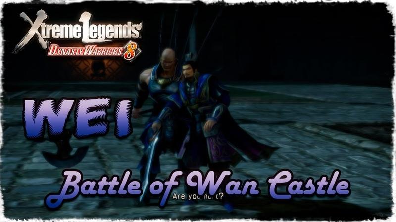 Story Mode ◄ Dynasty Warriors 8 ► Wei 5 Battle of Wan Castle