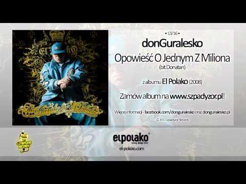 13. donGuralesko - Opowieść O Jednym Z Miliona (bit Donatan)