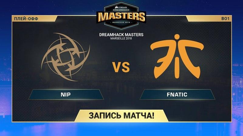 NiP vs fnatic - DreamHack Marceille - map3 - de_train [yXo, Enkanis]