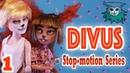 Divus 1 stop-motion компиляция серии с дополнительной сцены перекрасить ooak монстер хай куклы На Английском