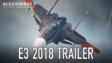 Ace Combat 7 Skies Unknown - PS4XB1PC - E3 2018 Trailer