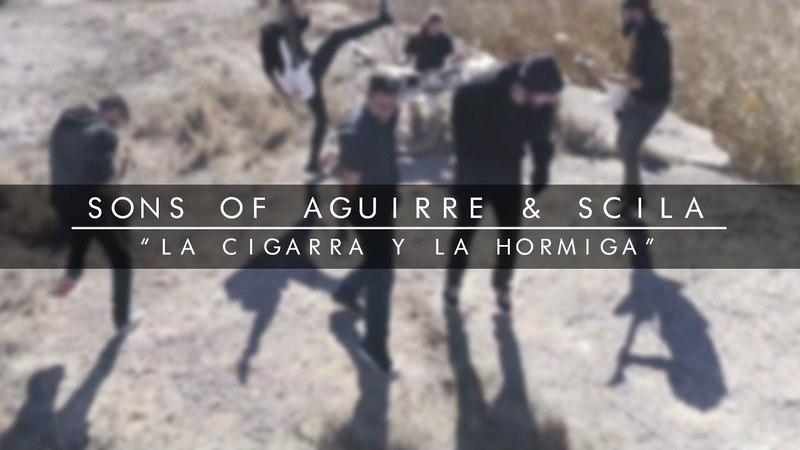 SONS OF AGUIRRE SCILA - LA CIGARRA Y LA HORMIGA (VIDEOCLIP OFICIAL)