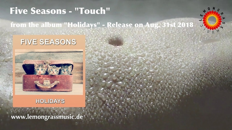Five Seasons - Touch (Official Video) *LEMONGRASSMUSIC - LOUNGE - CHILLOUT - AMBIENT*