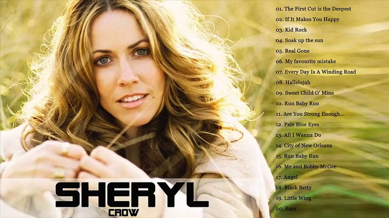 The Very Best of Sheryl Crow - Sheryl Crow Greatest Hits Full Album