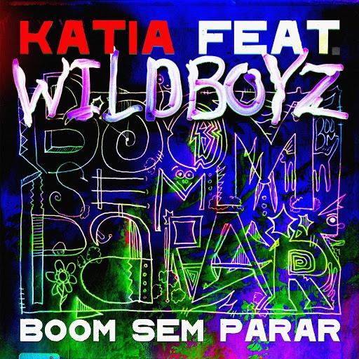 Katia альбом Boom Sem Parar (feat. Wildboyz)