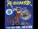 Re-Animator - That Was Is Now (FULL ALBUM)
