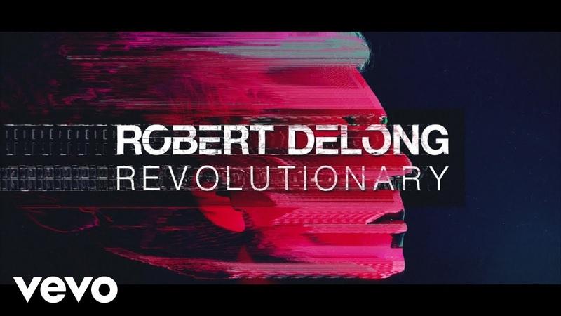 Robert DeLong - Revolutionary (Lyric Video)