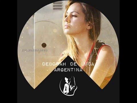 Deborah De Luca - Argentina (Sin Sin Remix)