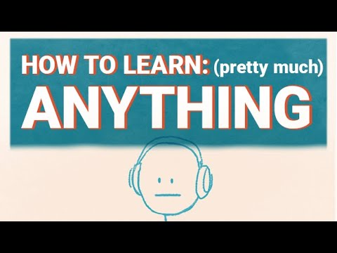 How to Learn Pretty Much Anything