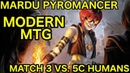 MODERN Mardu Pyromancer vs 5c Humans Match 3