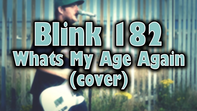 What's My Age Again? Blink-182 (AlexD Cover)