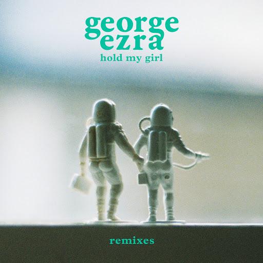 George Ezra альбом Hold My Girl (Remixes)