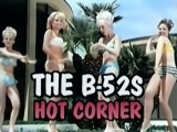 B-52`s - Hot Corner