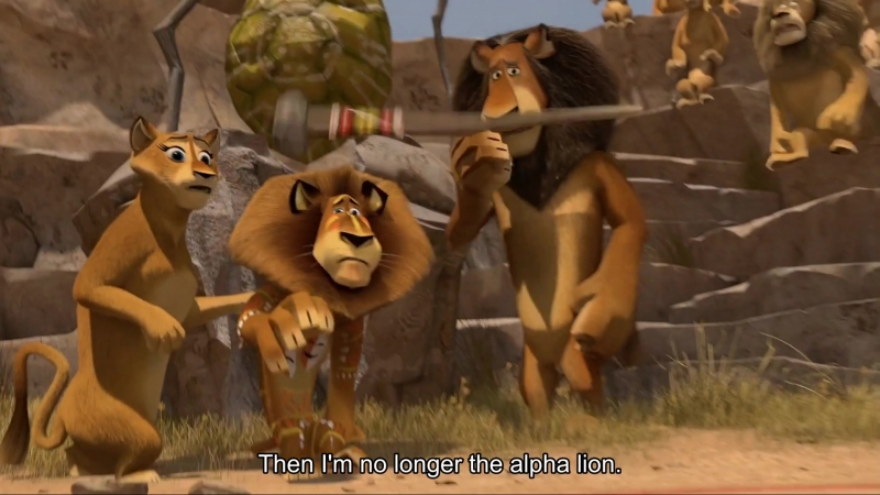 Then I'm no longer the alpha lion.