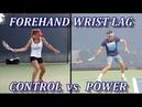 Tennis Forehand Drop Techniques Control Vs Power